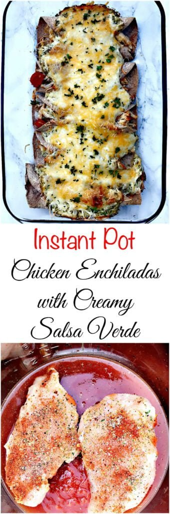 instant pot chicken enchiladas with creamy salsa verde