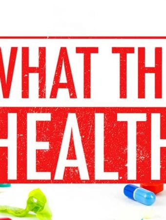 Netflix What The Health Review and the Push To Become Vegan