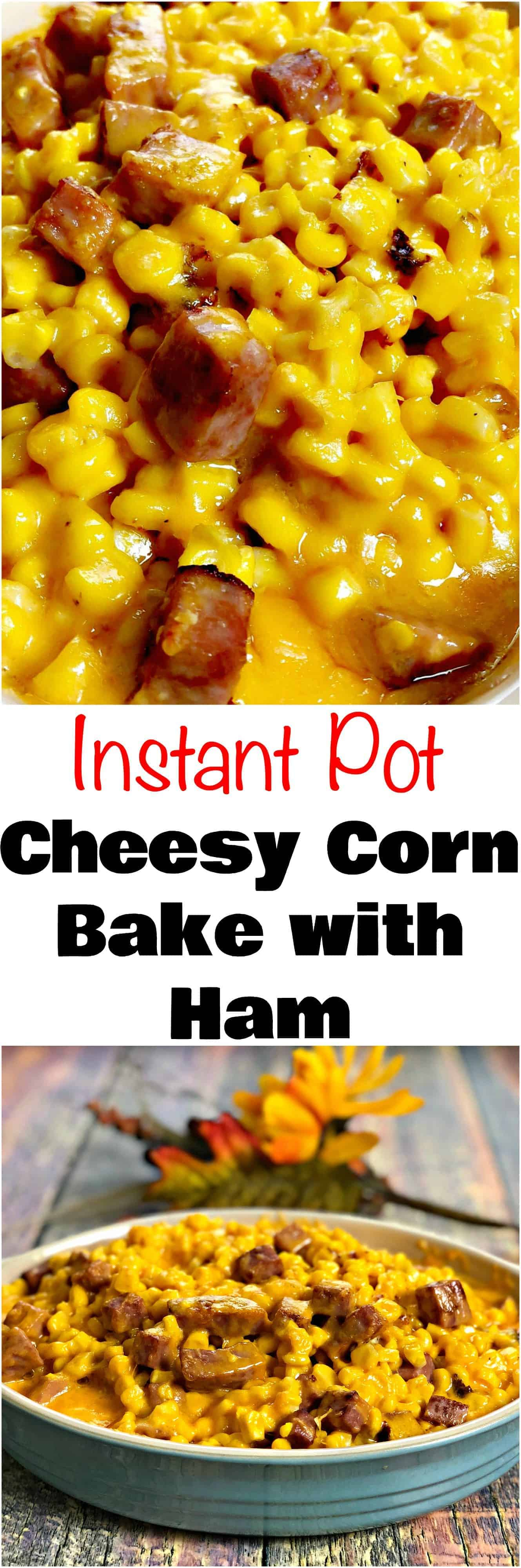 Instant Pot Cheesy Creamed Corn with Ham is a Fiorella's Jack Stack BBQ cheesy corn bake casserole recipe perfect for cookouts, Christmas, and holidays. #SideDishes #InstantPot #InstantPotRecipes #PressureCooker #PressureCookerRecipes #ComfortFood #ComfortFoodRecipes #Holidays #Thanksgiving #ThanksgivingRecipes #Christmas #ChristmasRecipes #NewYears