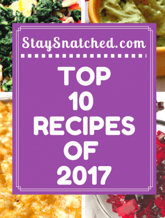 Top 10 Most Popular Stay Snatched Recipes of 2017