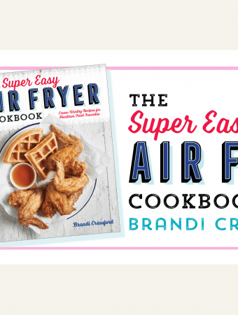 The Super Easy Air Fryer Recipe Cookbook: Healthy Fried Recipes
