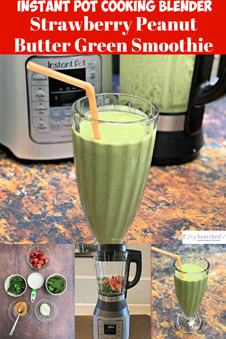 Instant Pot Ace Blender Strawberry Peanut Butter Green Smoothie + {VIDEO} is a quick and easy 5-minute recipe that uses kale, baby spinach, natural peanut butter, frozen strawberries, almond milk, Greek yogurt, and collagen peptides to prepare the perfect healthy and nutritious drink. #StaySnatched #InstantPotAce60CookingBlenderRecipes #InstantPotCookingBlender #InstantPotBlenderSmoothies #InstantPot #InstantPotRecipes